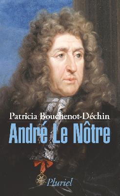 André Le Nôtre_ Patricia Bouchenot-Déchin